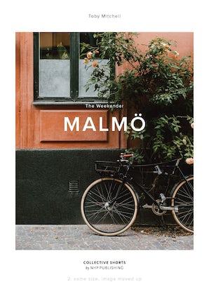 The Weekender: Malmö